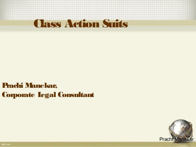 Class Action Suits  P rachi M anekar, Corporate L egal Consultant  Prachi Manekar