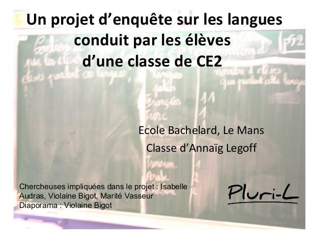 Un projet d'enquête sur les langues       conduit par les élèves        d'une classe de CE2                               ...