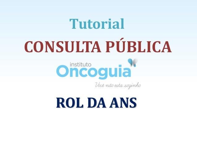 CONSULTA PÚBLICA ROL DA ANS Tutorial