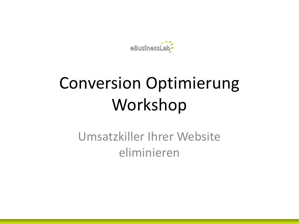 Conversion Optimierung        Workshop   Umsatzkiller Ihrer Website          eliminieren