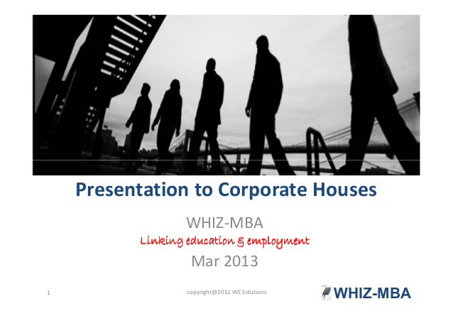 Presentation to Corporate HousesWHIZ-MBALinking education & employmentLinking education & employmentLinking education & em...