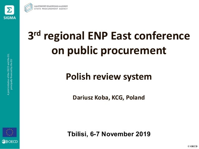 © OECD 3rd regional ENP East conference on public procurement Polish review system Dariusz Koba, KCG, Poland Tbilisi, 6-7 ...
