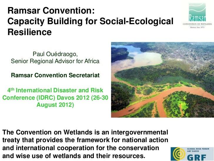 Ramsar Convention: Capacity Building for Social-Ecological Resilience          Paul Ouédraogo,  Senior Regional Advisor fo...