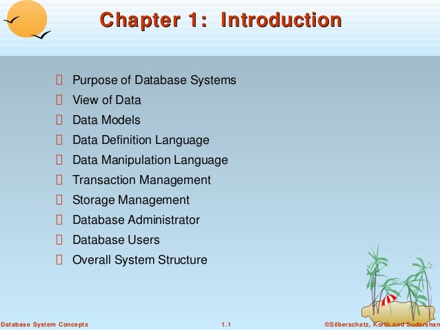 Chapter 1: Introduction Purpose of Database Systems View of Data Data Models Data Definition Language Data Manipulation La...