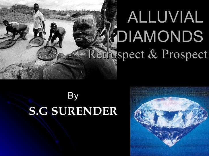 ALLUVIAL               DIAMONDS          Retrospect & Prospect     ByS.G SURENDER