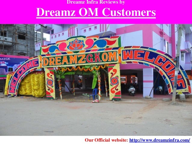 Dreamz Infra Reviews by Dreamz OM Customers Our Official website: http://www.dreamzinfra.com/