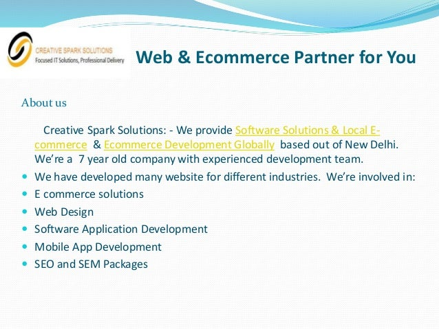 Web & Ecommerce Partner for You About us Creative Spark Solutions: - We provide Software Solutions & Local E- commerce & E...
