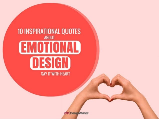 10 Inspirational Quotes about Emotional Design. Say it with heart.
