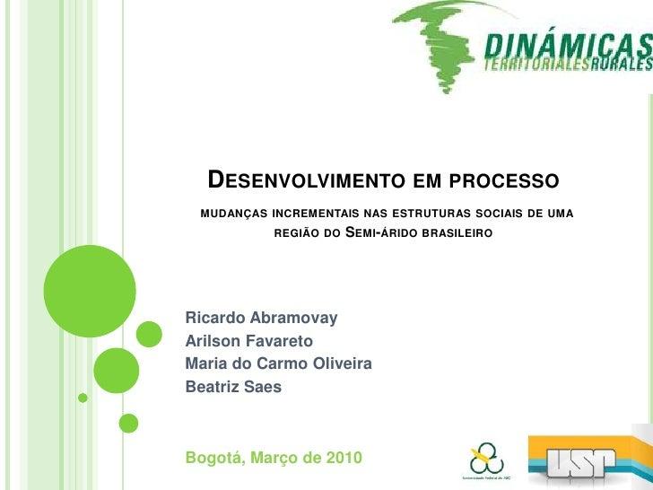 Desenvolvimento em processo mudanças incrementais nas estruturas sociais de uma região do Semi-árido brasileiro<br />Ricar...