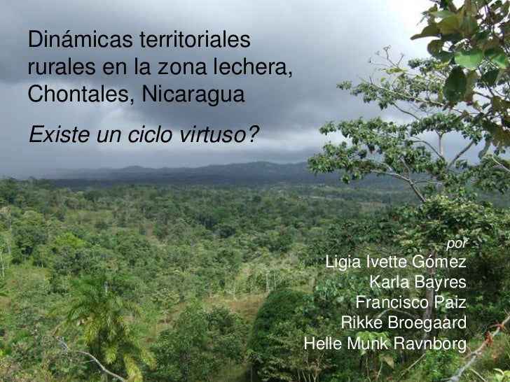 Dinámicas territoriales rurales en la zona lechera, Chontales, Nicaragua Existe un ciclo virtuso?                         ...