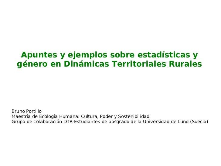 Bruno Portillo Maestría de Ecología Humana: Cultura, Poder y Sostenibilidad Grupo de colaboración DTR-Estudiantes de posgr...