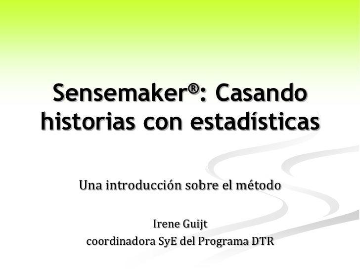 Sensemaker®:   Casando historias con estadísticas     Una introducción sobre el método                  Irene Guijt     co...