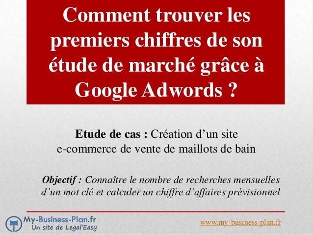 Comment trouver les premiers chiffres de son étude de marché grâce à Google ? Etude de cas : Création d'un site e-commerce...