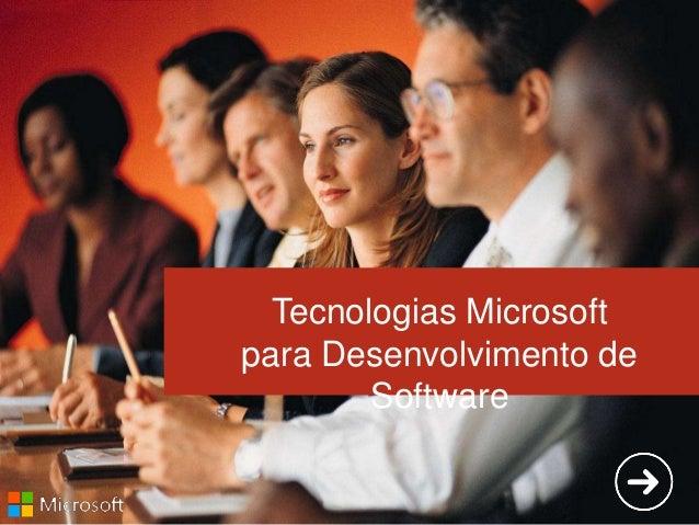 Tecnologias Microsoft para Desenvolvimento de Software Tecnologias Microsoft para Desenvolvimento de Software