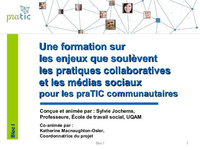 1 Une formation surUne formation sur les enjeux que soulèventles enjeux que soulèvent les pratiques collaborativesles prat...