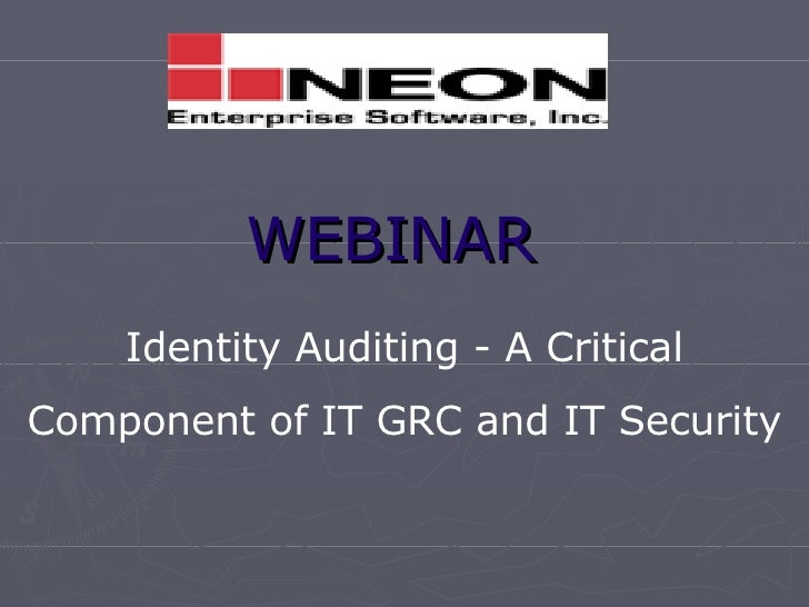 WEBINAR Identity Auditing - A Critical Component of IT GRC and IT Security