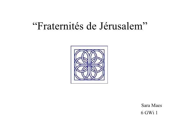 """"""" Fraternités de Jérusalem"""" Sara Maes 6 GWi 1"""