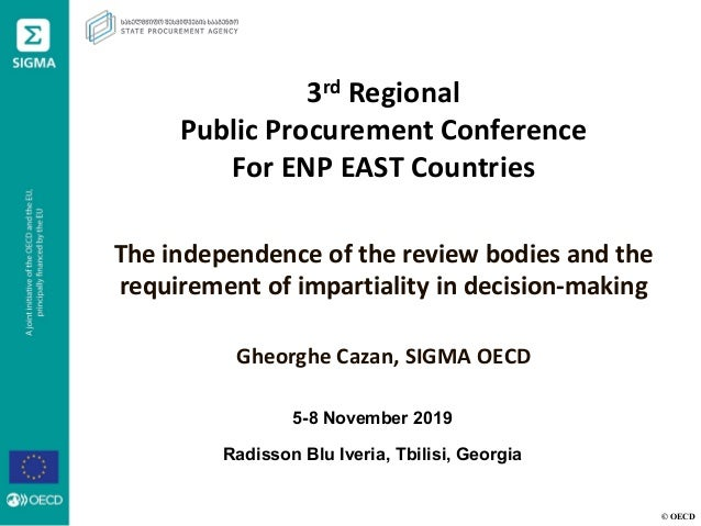 © OECD 3rd Regional Public Procurement Conference For ENP EAST Countries The independence of the review bodies and the req...