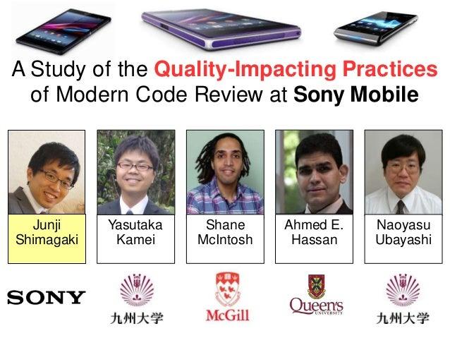 1 Junji Shimagaki Yasutaka Kamei Ahmed E. Hassan Naoyasu Ubayashi Shane McIntosh A Study of the Quality-Impacting Practice...