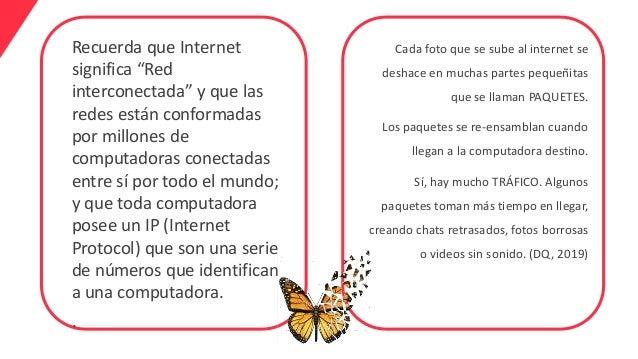 """Recuerda que Internet significa """"Red interconectada"""" y que las redes están conformadas por millones de computadoras conect..."""
