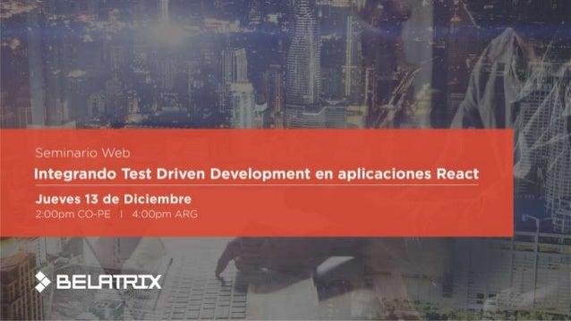 Integrando Test Driven Development en aplicaciones React