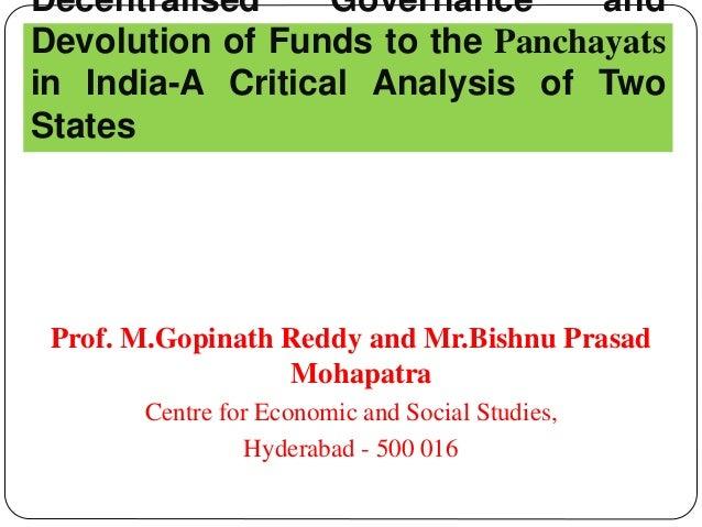 Prof. M.Gopinath Reddy and Mr.Bishnu Prasad Mohapatra Centre for Economic and Social Studies, Hyderabad - 500 016 Decentra...