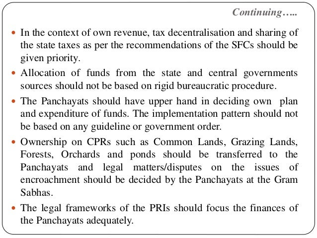 Continuing…..  In the context of own revenue, tax decentralisation and sharing of the state taxes as per the recommendati...