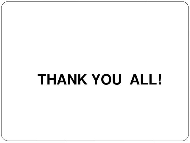 THANK YOU ALL!
