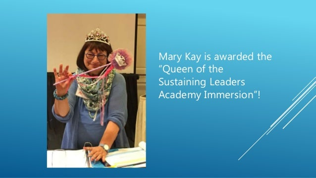 """Mary Kay is awarded the """"Queen of the Sustaining Leaders Academy Immersion""""!"""