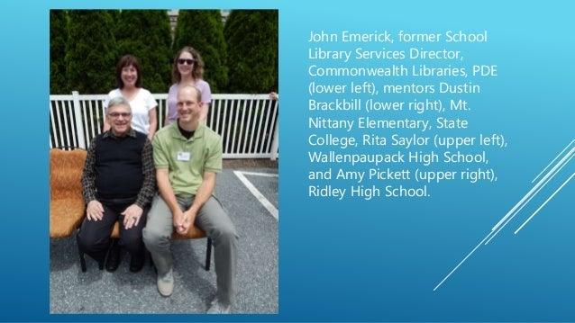 John Emerick, former School Library Services Director, Commonwealth Libraries, PDE (lower left), mentors Dustin Brackbill ...