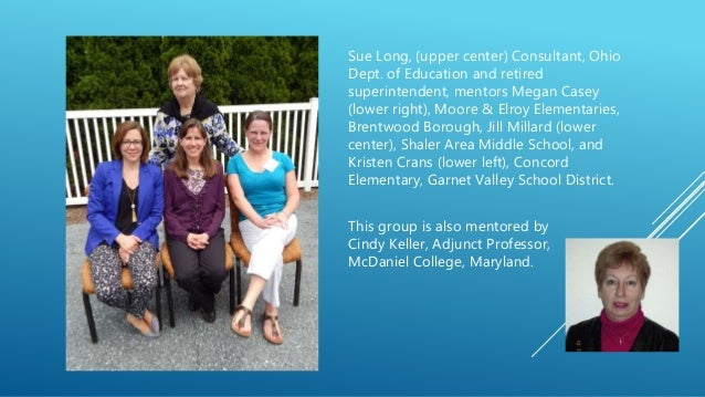 Sue Long, (upper center) Consultant, Ohio Dept. of Education and retired superintendent, mentors Megan Casey (lower right)...