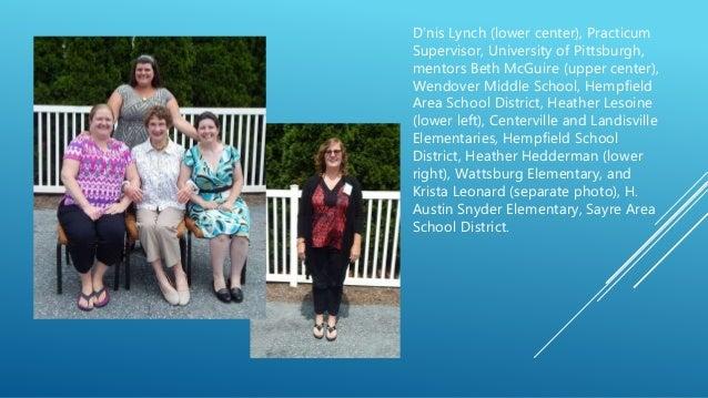 D'nis Lynch (lower center), Practicum Supervisor, University of Pittsburgh, mentors Beth McGuire (upper center), Wendover ...