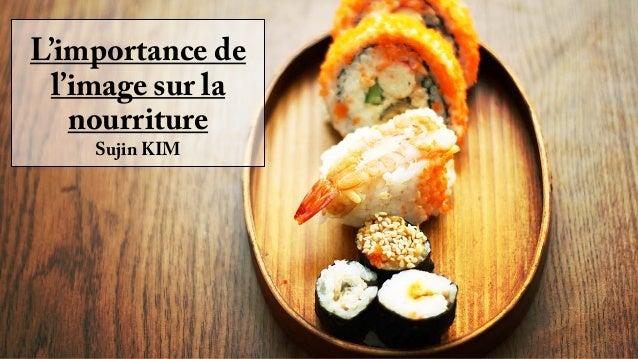 L'importance de l'image sur la nourritureSujinKIM