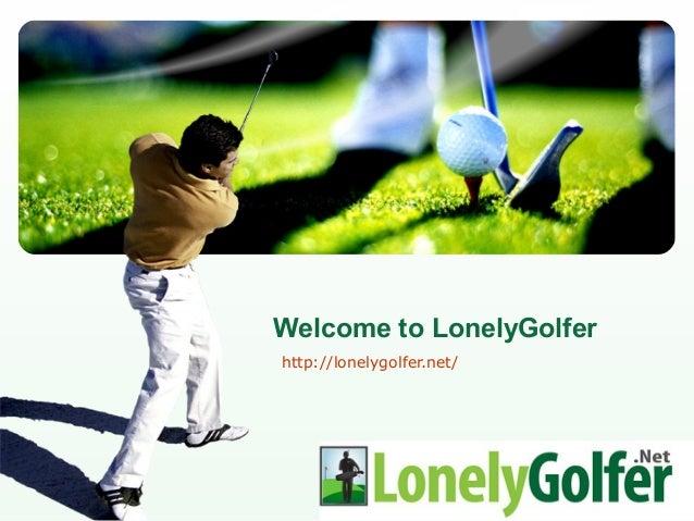 Welcome to LonelyGolfer http://lonelygolfer.net/  LOGO