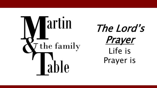 The Lord's Prayer Life is Prayer is