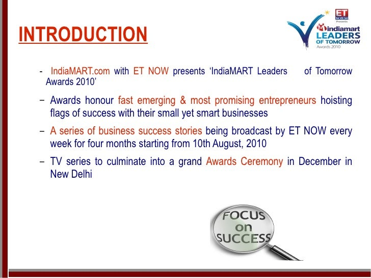 INTRODUCTION <ul><li>-   IndiaMART.com  with  ET NOW  presents 'IndiaMART Leaders  of Tomorrow Awards 2010' </li></ul><ul>...