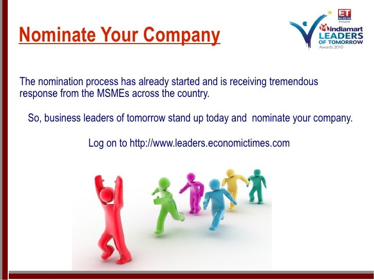 Nominate Your Company <ul><ul><li>The nomination process has already started and is receiving tremendous response from the...