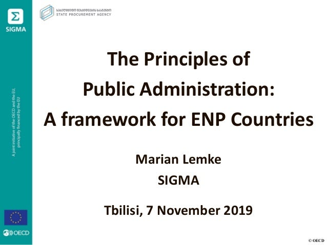 © OECD The Principles of Public Administration: A framework for ENP Countries Marian Lemke SIGMA Tbilisi, 7 November 2019