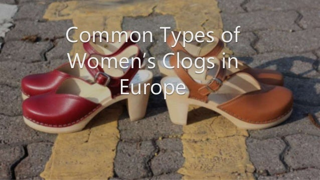 Common Types Of Womens Clogs In Europe