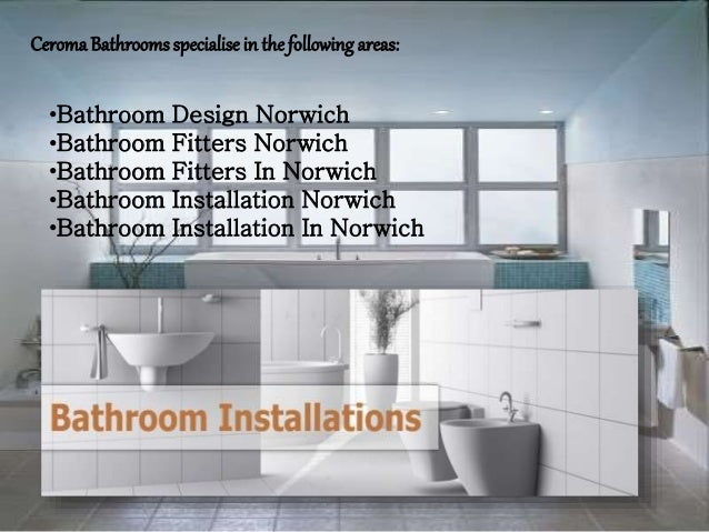 Bathroom Design Norwich bathroom installation and fitters in norwich - ceroma bathrooms, uk
