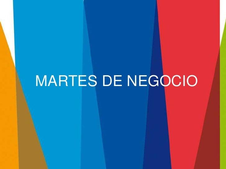 MARTES DE NEGOCIO