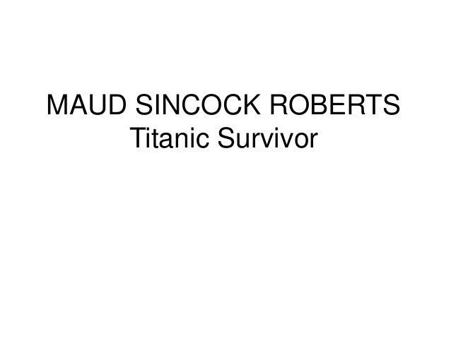 MAUD SINCOCK ROBERTS Titanic Survivor