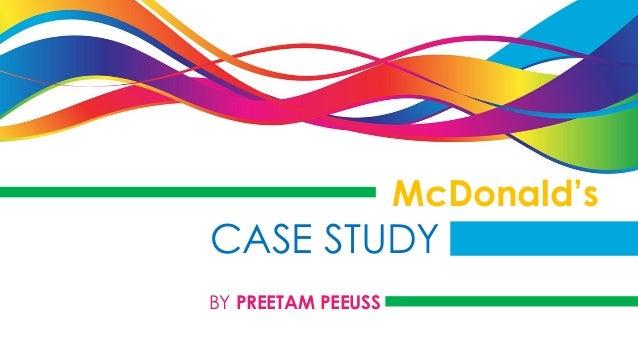 McDonald's  CASE STUDY BY PREETAM PEEUSS