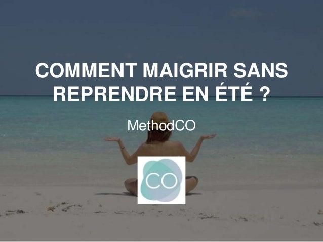 COMMENT MAIGRIR SANS REPRENDRE EN ÉTÉ ? MethodCO