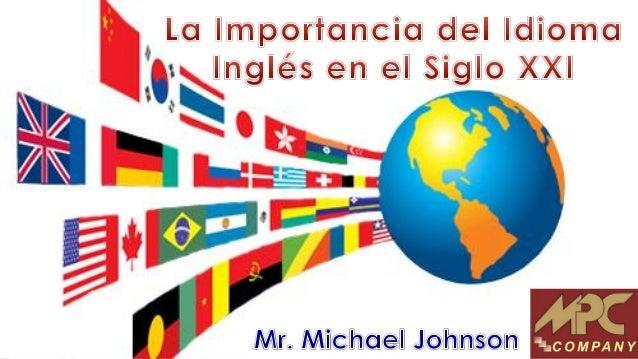 Beneficios Cognitivos de Aprender un Segundo Idioma Futuro de Inglés como Idioma Global  ¿El Inglés es un Idioma Global?  ...