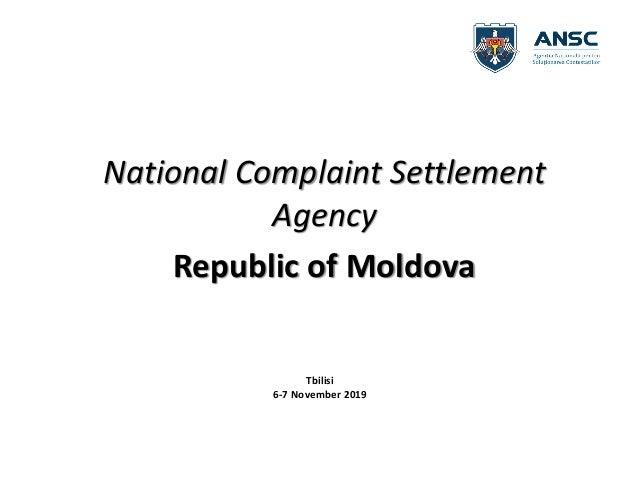 Tbilisi 6-7 November 2019 National Complaint Settlement Agency Republic of Moldova