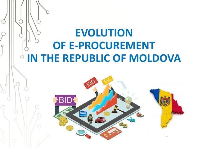 EVOLUTION OF E-PROCUREMENT IN THE REPUBLIC OF MOLDOVA