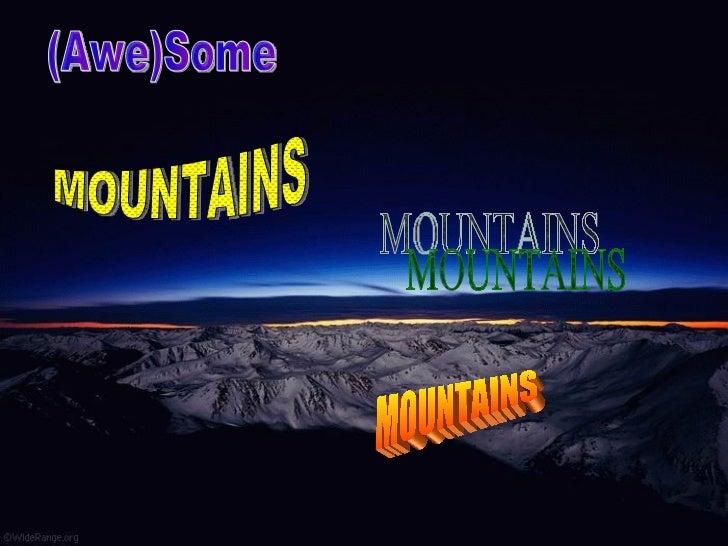 (Awe)Some MOUNTAINS MOUNTAINS MOUNTAINS