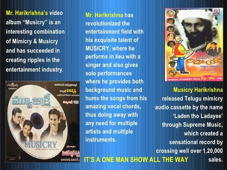 <ul><li>Musicry Harikrishna  released Telugu mimicry audio cassette by the name 'Laden tho Ladayee' through Supreme Music,...