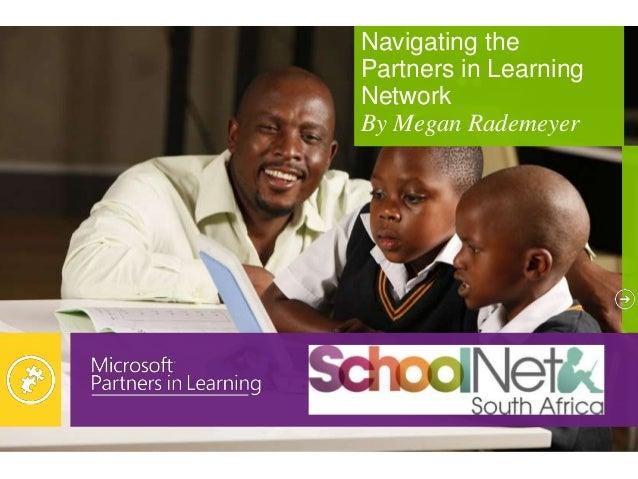 Navigating thePartners in LearningNetworkBy Megan Rademeyer